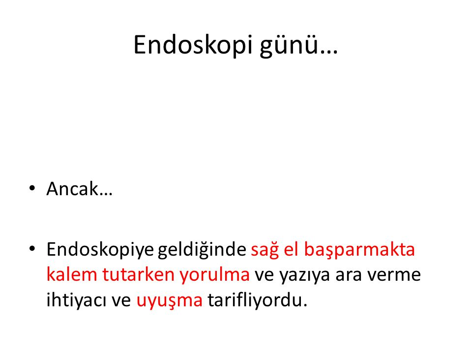 Endoskopi günü… Ancak…