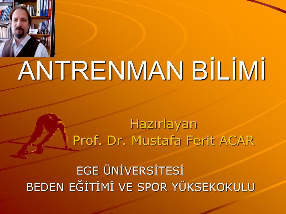 ANTRENMAN BİLİMİ Hazırlayan Prof. Dr. Mustafa Ferit ACAR