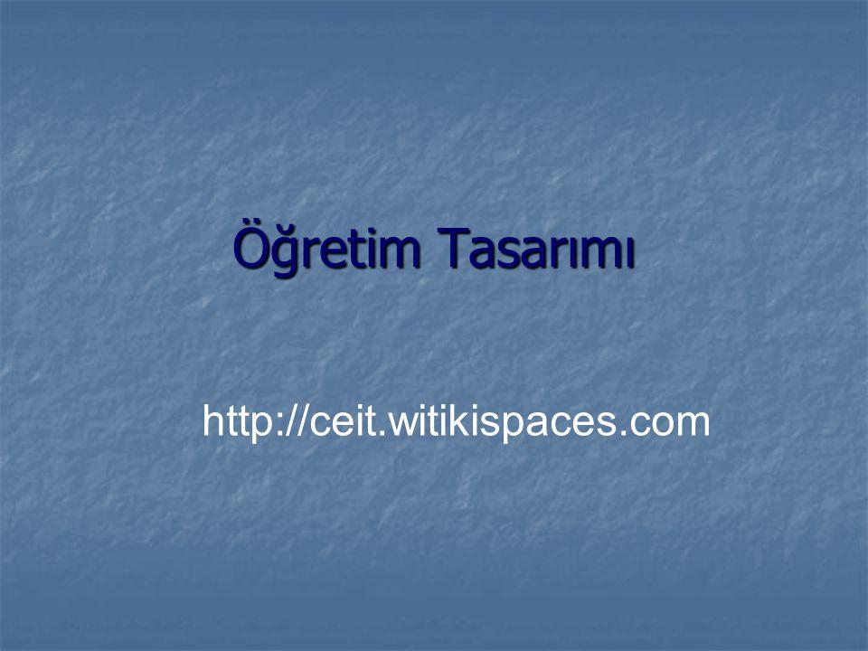 Öğretim Tasarımı http://ceit.witikispaces.com