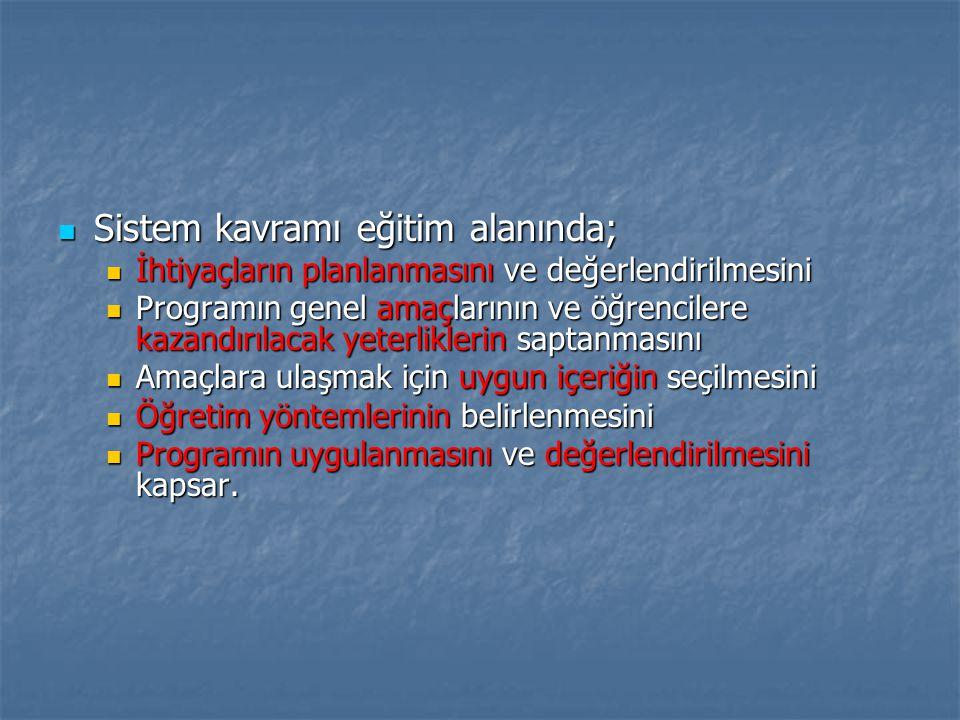 Sistem kavramı eğitim alanında;