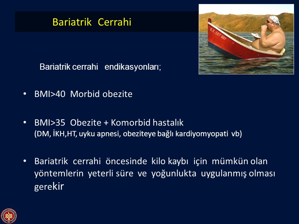 Bariatrik cerrahi endikasyonları;