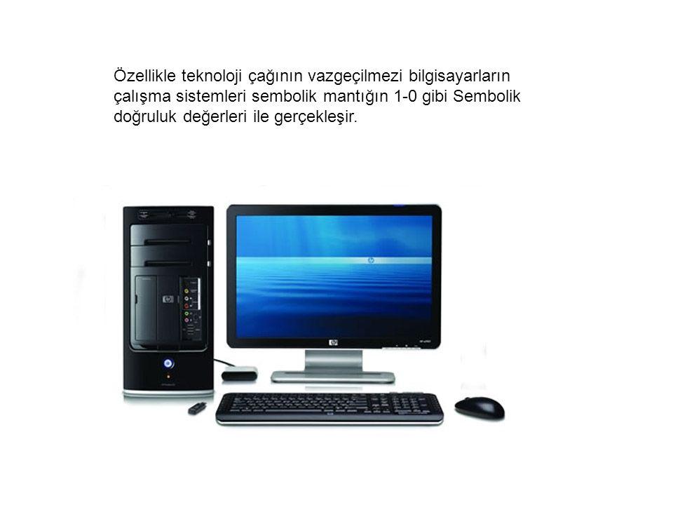 Özellikle teknoloji çağının vazgeçilmezi bilgisayarların çalışma sistemleri sembolik mantığın 1-0 gibi Sembolik doğruluk değerleri ile gerçekleşir.