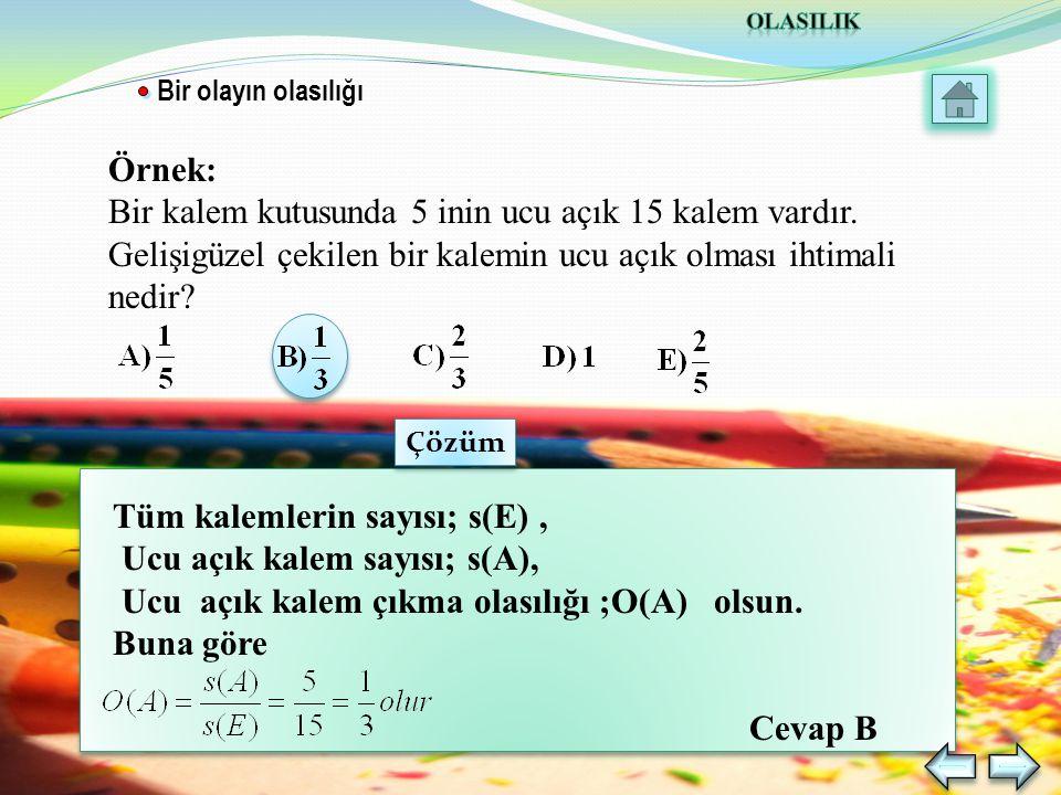 Tüm kalemlerin sayısı; s(E) , Ucu açık kalem sayısı; s(A),