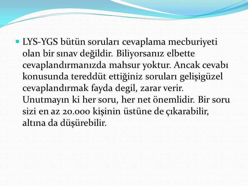 LYS-YGS bütün soruları cevaplama mecburiyeti olan bir sınav değildir