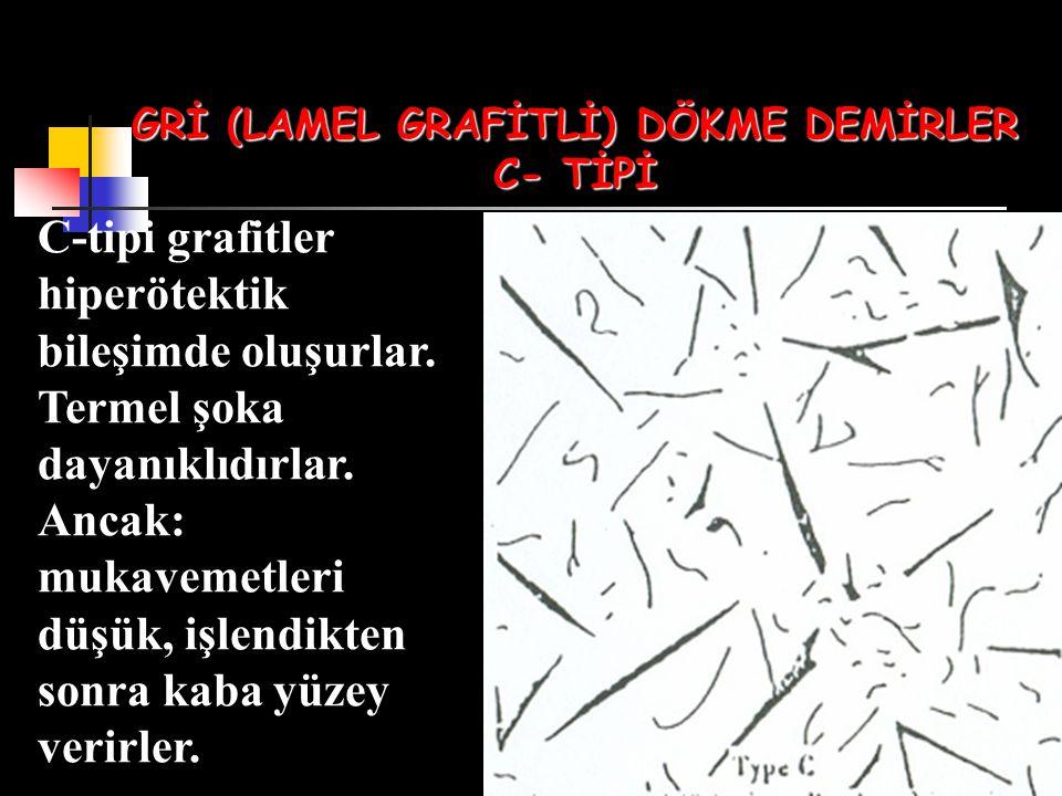 GRİ (LAMEL GRAFİTLİ) DÖKME DEMİRLER C- TİPİ