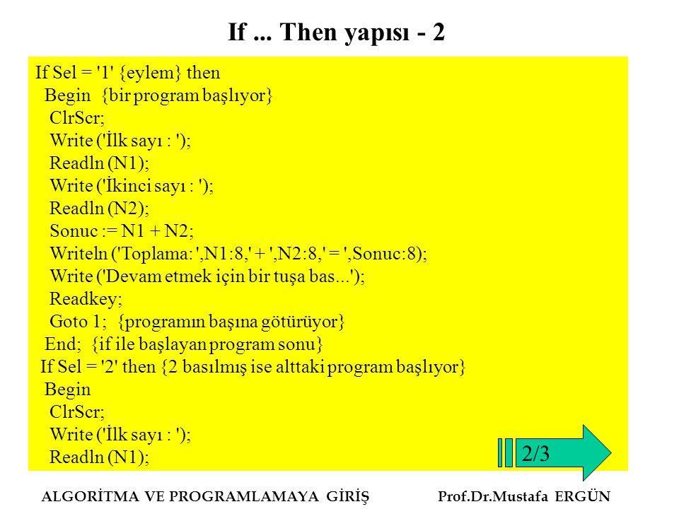 If ... Then yapısı - 2 2/3 If Sel = 1 {eylem} then