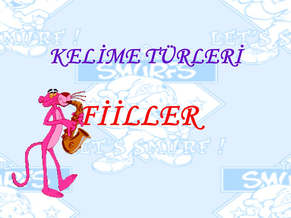 KELİME TÜRLERİ FİİLLER