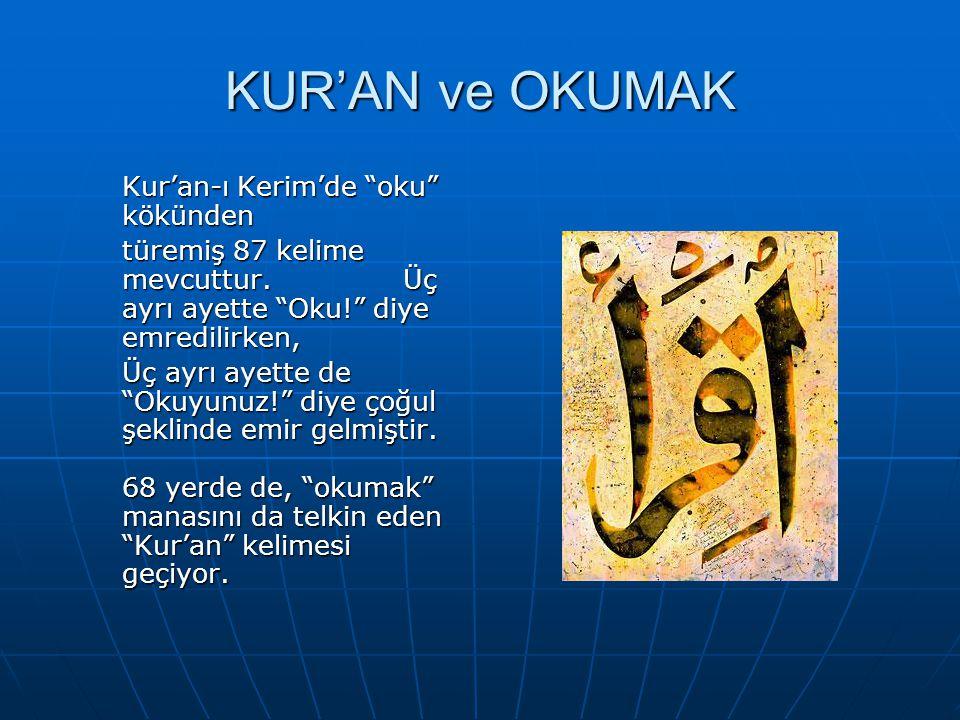 KUR'AN ve OKUMAK Kur'an-ı Kerim'de oku kökünden