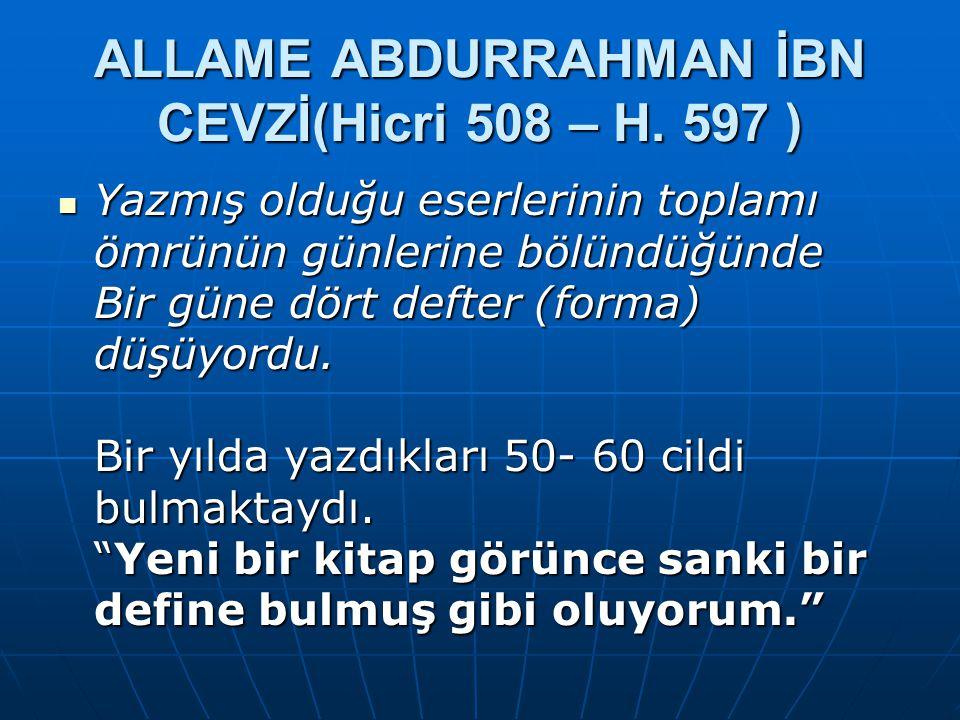 ALLAME ABDURRAHMAN İBN CEVZİ(Hicri 508 – H. 597 )
