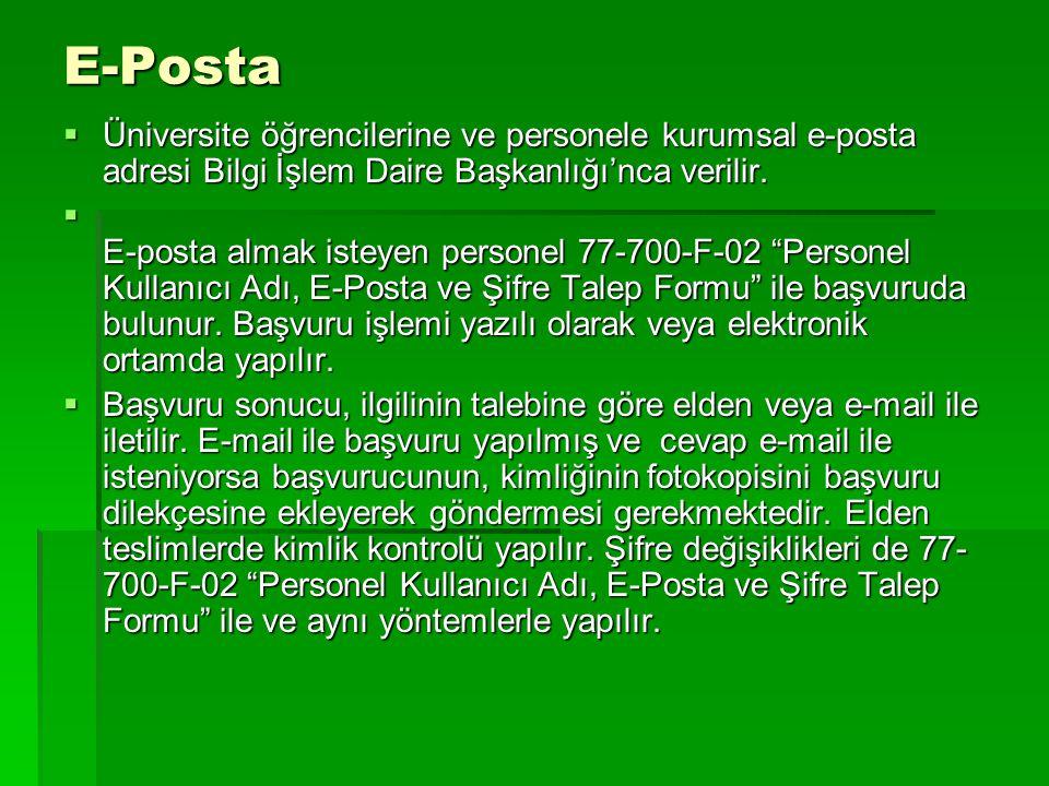 E-Posta Üniversite öğrencilerine ve personele kurumsal e-posta adresi Bilgi İşlem Daire Başkanlığı'nca verilir.