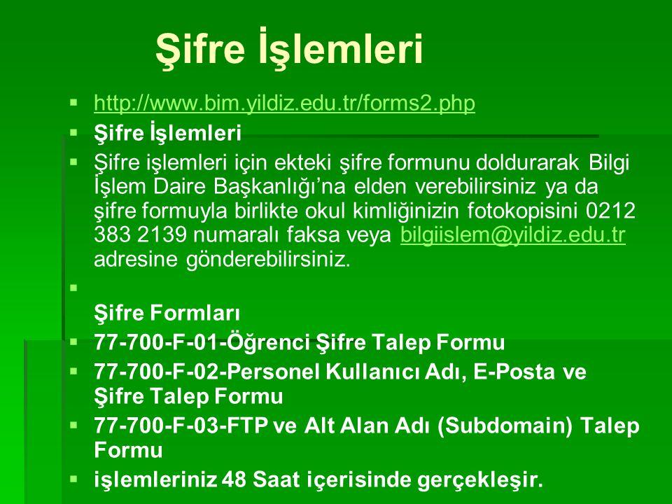Şifre İşlemleri http://www.bim.yildiz.edu.tr/forms2.php