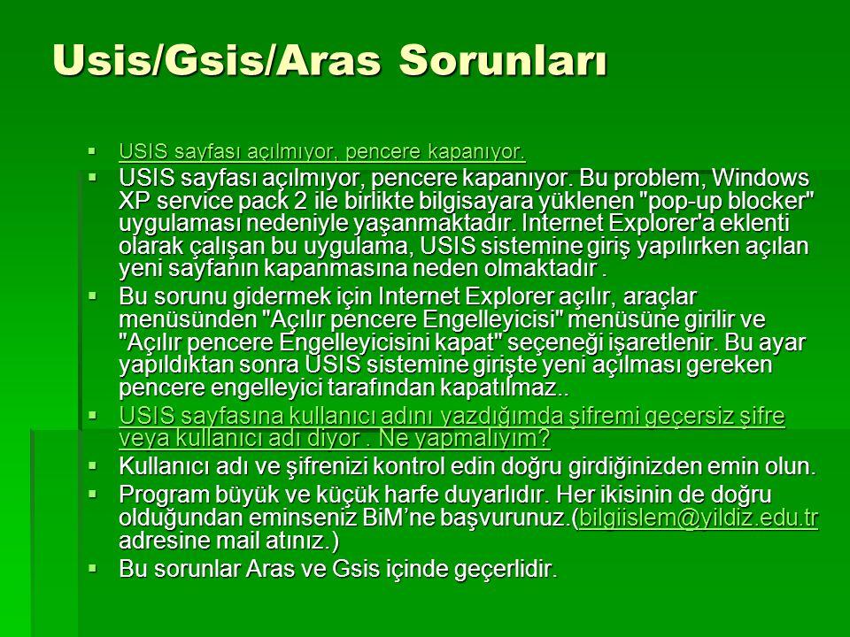 Usis/Gsis/Aras Sorunları