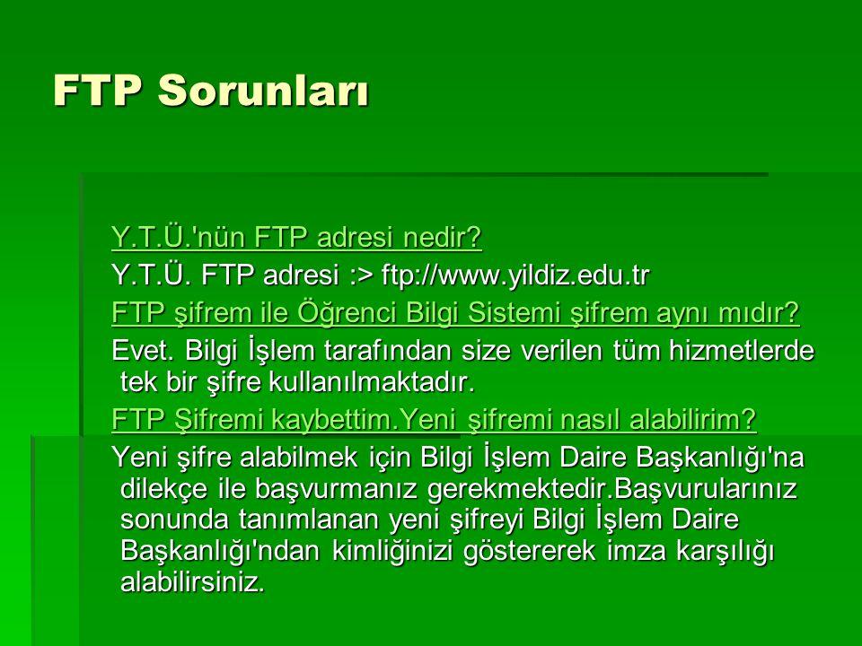 FTP Sorunları Y.T.Ü. nün FTP adresi nedir