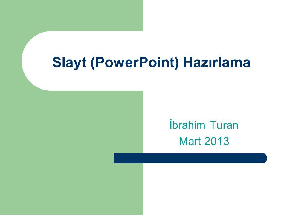 Slayt (PowerPoint) Hazırlama