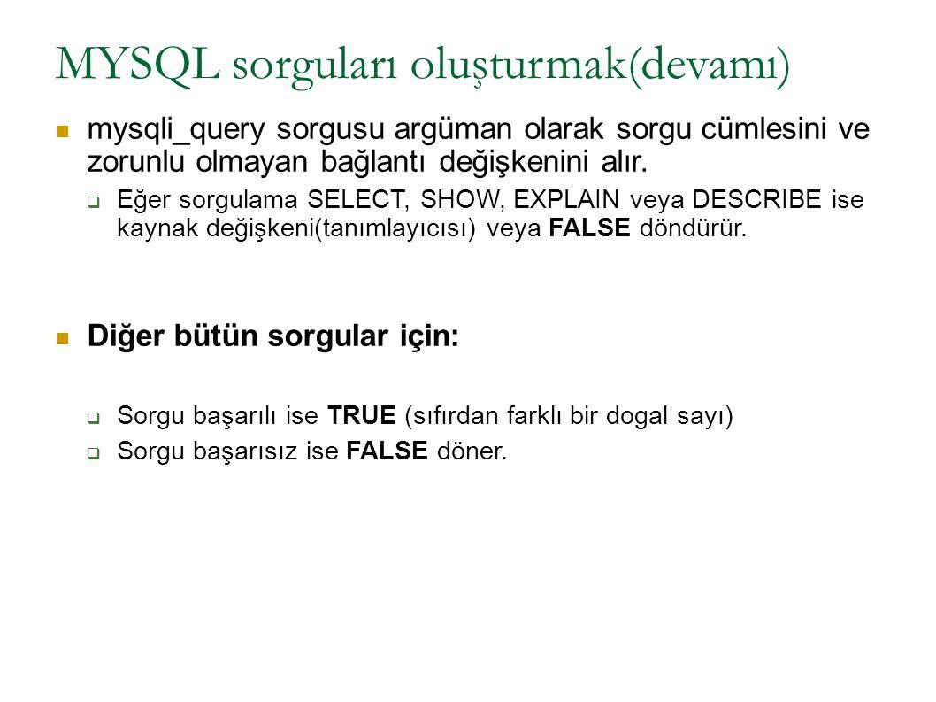 MYSQL sorguları oluşturmak(devamı)