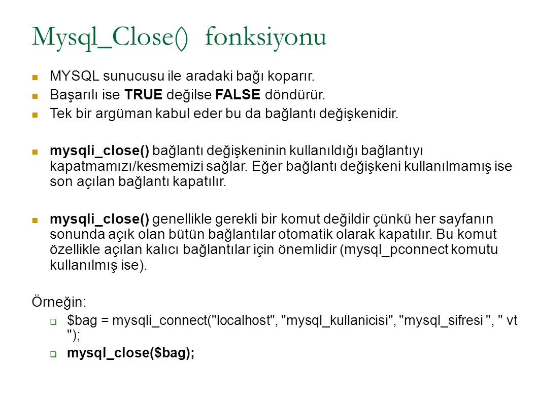 Mysql_Close() fonksiyonu