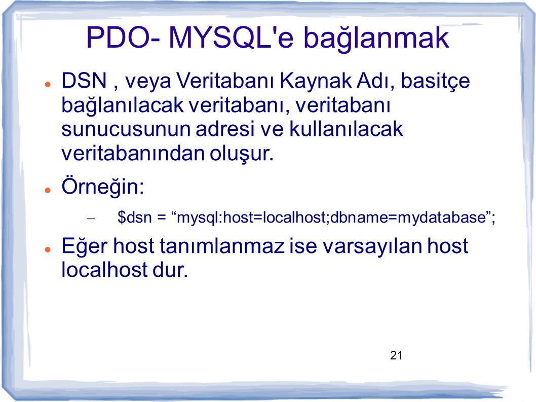 PDO- MYSQL e bağlanmak
