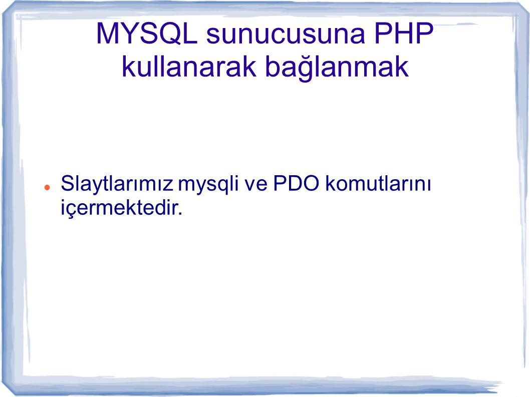 MYSQL sunucusuna PHP kullanarak bağlanmak