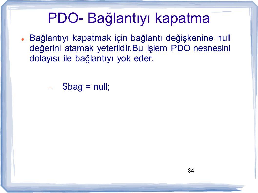 PDO- Bağlantıyı kapatma
