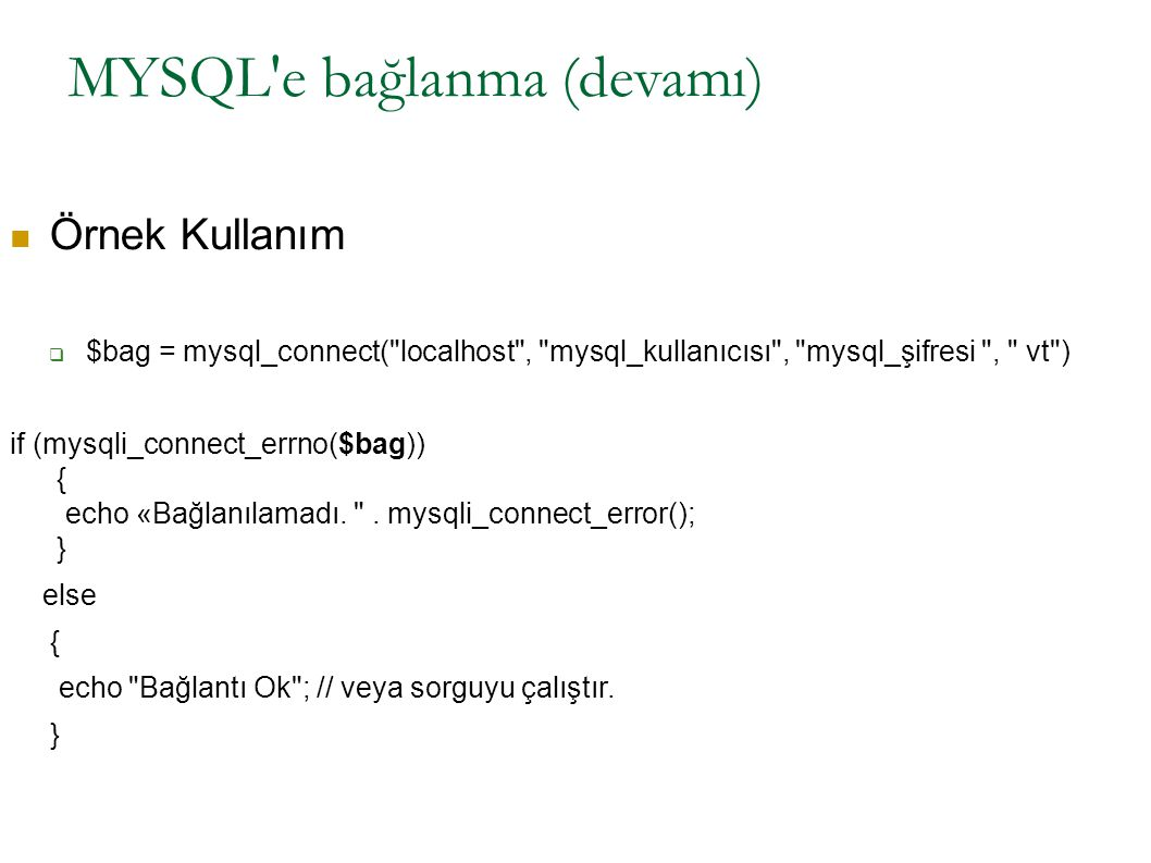 MYSQL e bağlanma (devamı)