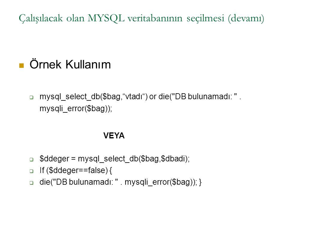 Çalışılacak olan MYSQL veritabanının seçilmesi (devamı)