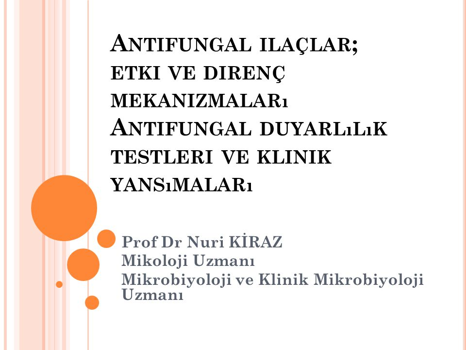 Antifungal ilaçlar; etki ve direnç mekanizmaları Antifungal duyarlılık testleri ve klinik yansımaları