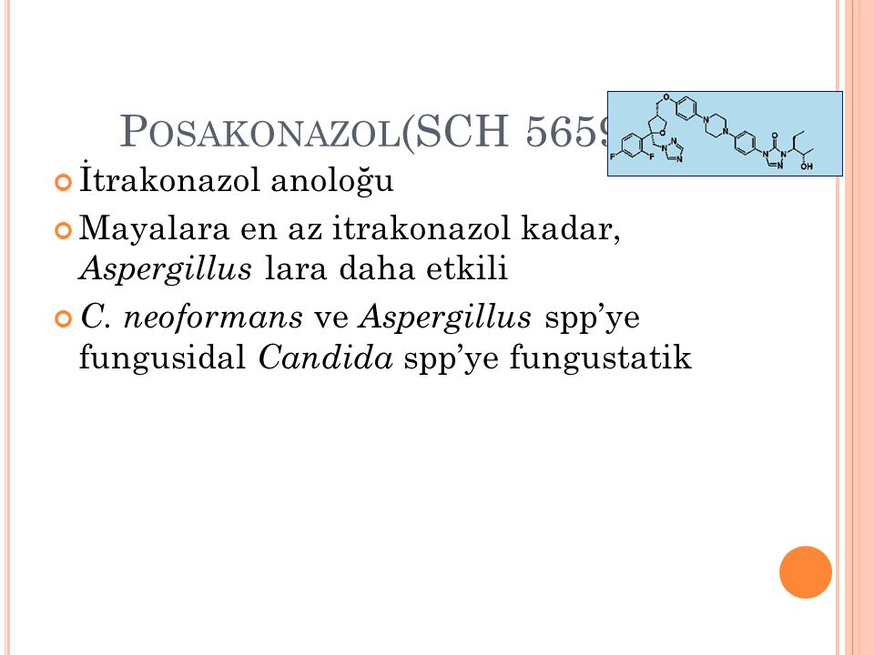 Posakonazol(SCH 56592) İtrakonazol anoloğu
