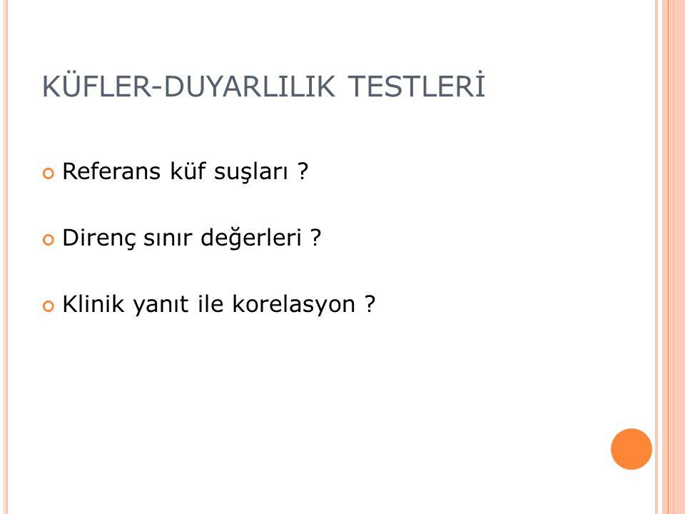 KÜFLER-DUYARLILIK TESTLERİ