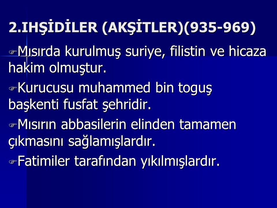 2.IHŞİDİLER (AKŞİTLER)(935-969)
