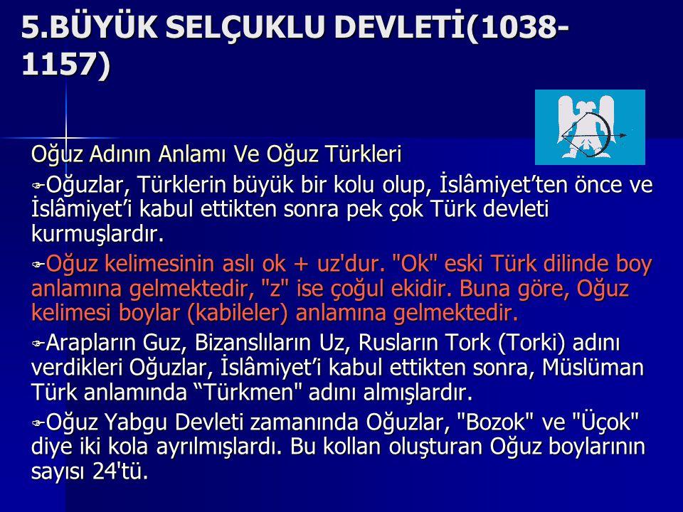 5.BÜYÜK SELÇUKLU DEVLETİ(1038-1157)