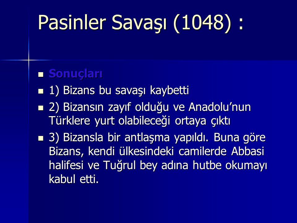 Pasinler Savaşı (1048) : Sonuçları 1) Bizans bu savaşı kaybetti