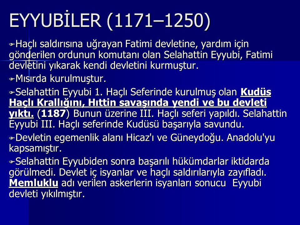 EYYUBİLER (1171–1250)