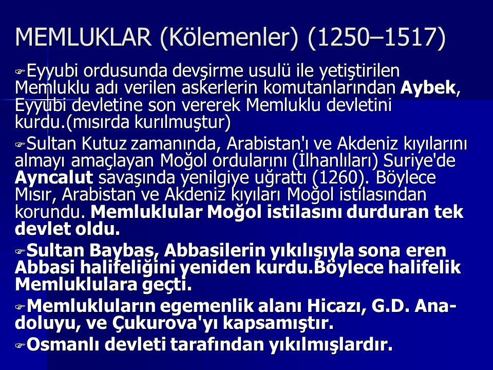 MEMLUKLAR (Kölemenler) (1250–1517)
