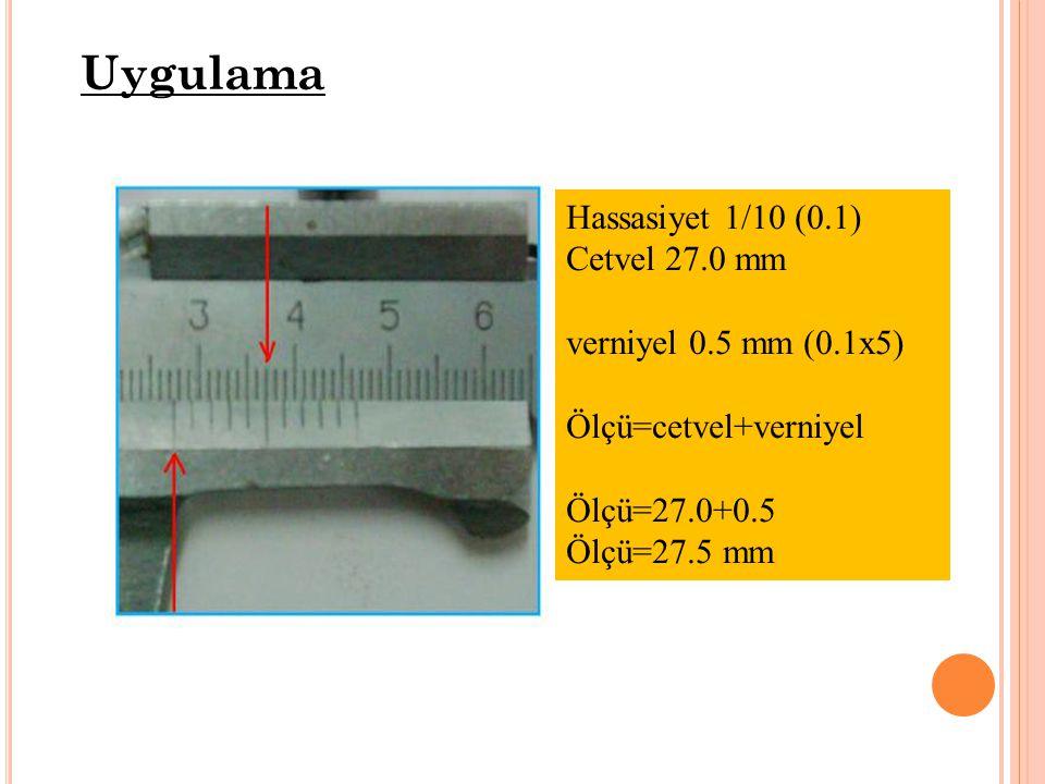 Uygulama Hassasiyet 1/10 (0.1) Cetvel 27.0 mm verniyel 0.5 mm (0.1x5)