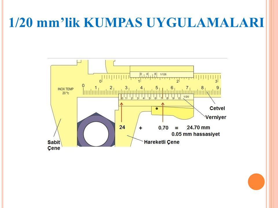1/20 mm'lik KUMPAS UYGULAMALARI