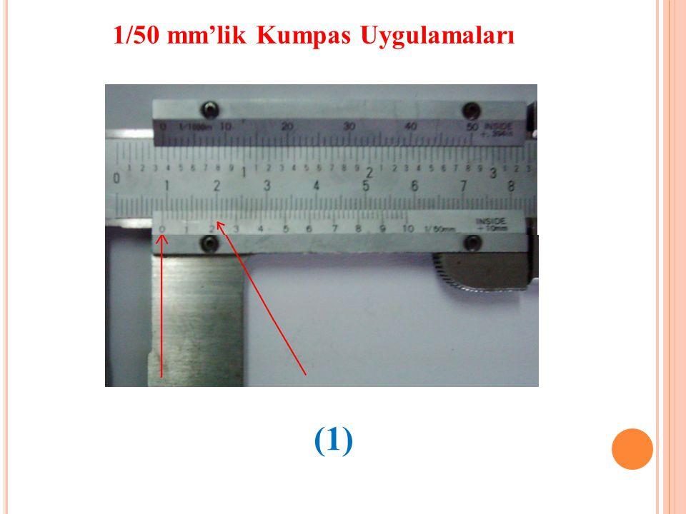1/50 mm'lik Kumpas Uygulamaları