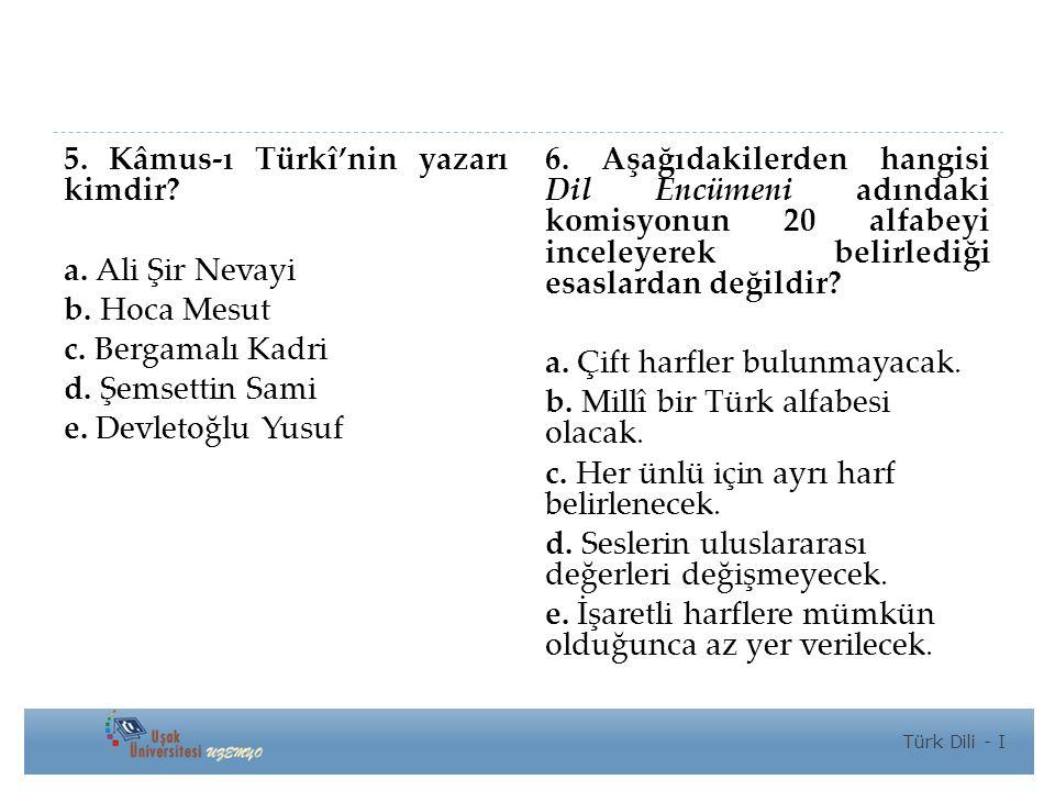 5. Kâmus-ı Türkî'nin yazarı kimdir