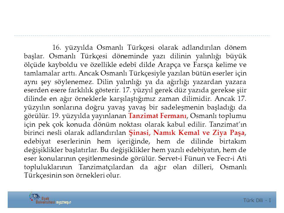 16. yüzyılda Osmanlı Türkçesi olarak adlandırılan dönem başlar
