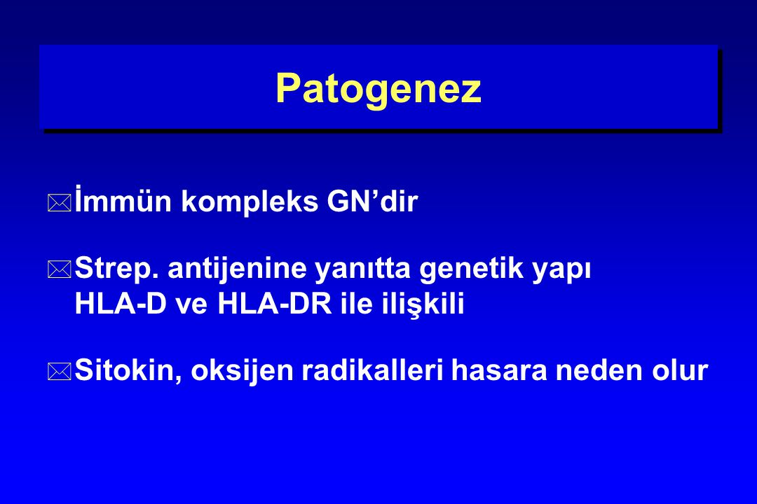 Patogenez İmmün kompleks GN'dir