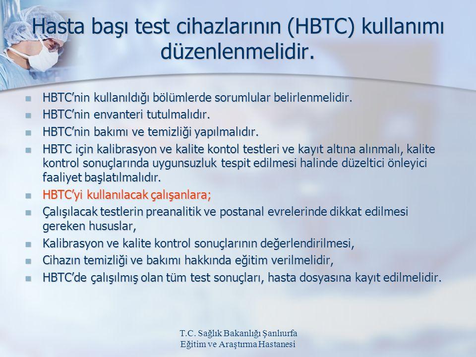 Hasta başı test cihazlarının (HBTC) kullanımı düzenlenmelidir.