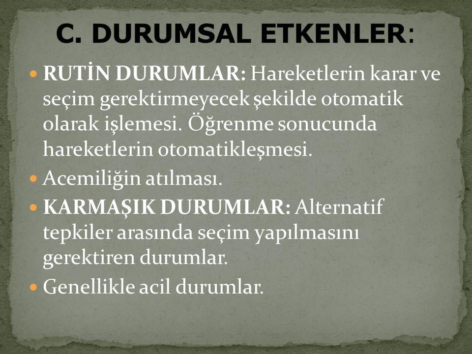 C. DURUMSAL ETKENLER: