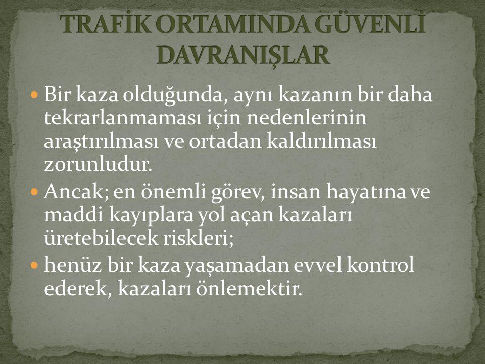 TRAFİK ORTAMINDA GÜVENLİ DAVRANIŞLAR