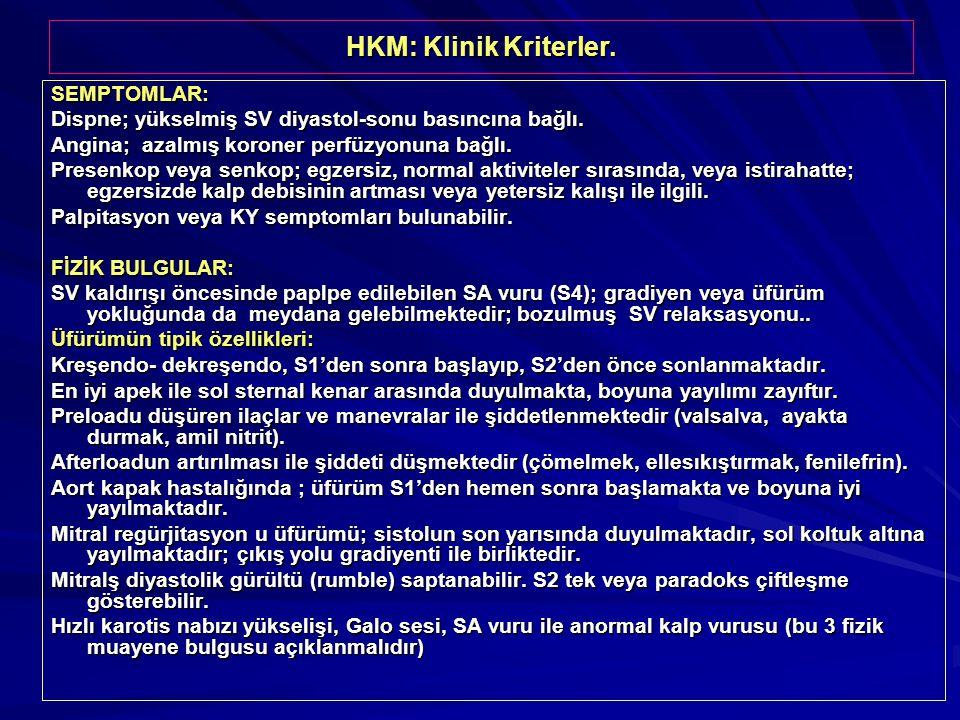 HKM: Klinik Kriterler. SEMPTOMLAR: