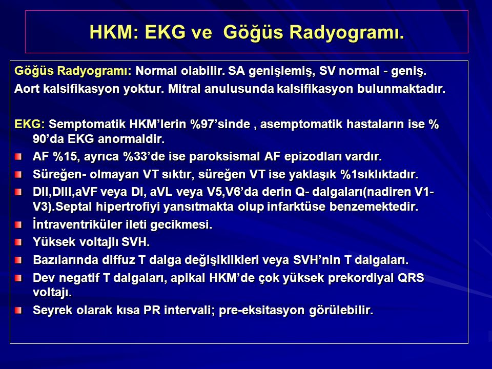 HKM: EKG ve Göğüs Radyogramı.