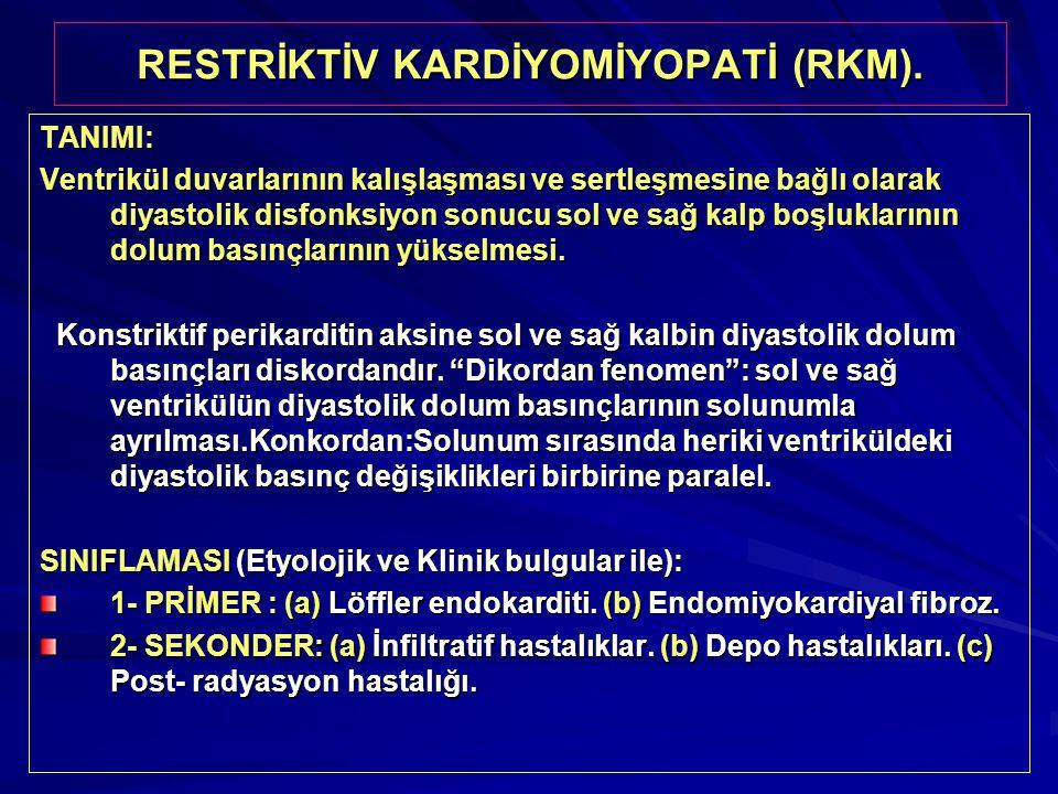 RESTRİKTİV KARDİYOMİYOPATİ (RKM).