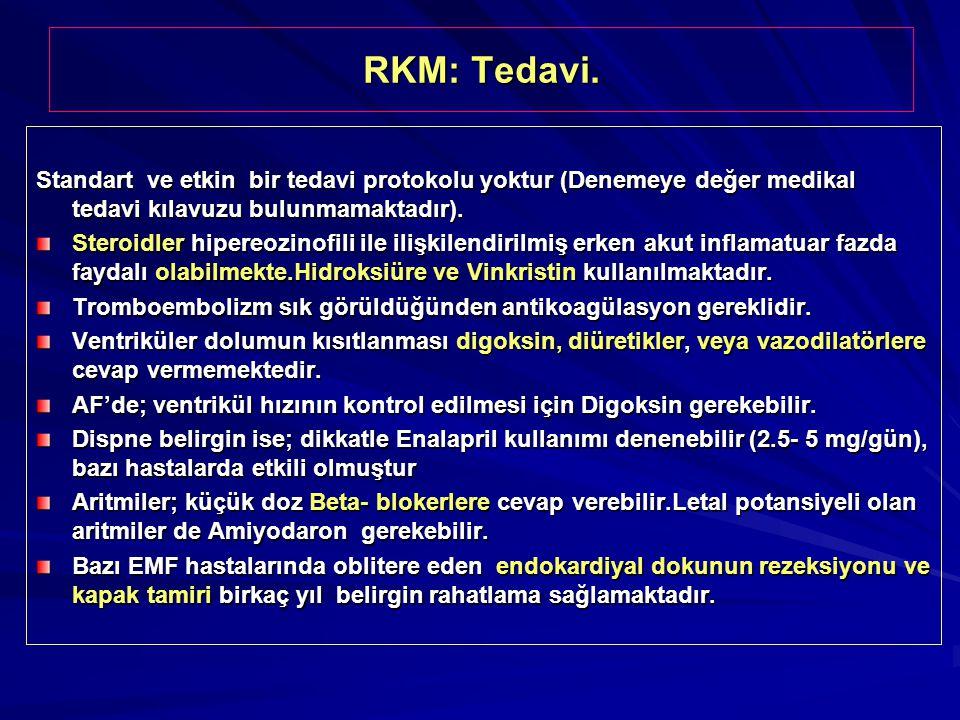 RKM: Tedavi. Standart ve etkin bir tedavi protokolu yoktur (Denemeye değer medikal tedavi kılavuzu bulunmamaktadır).