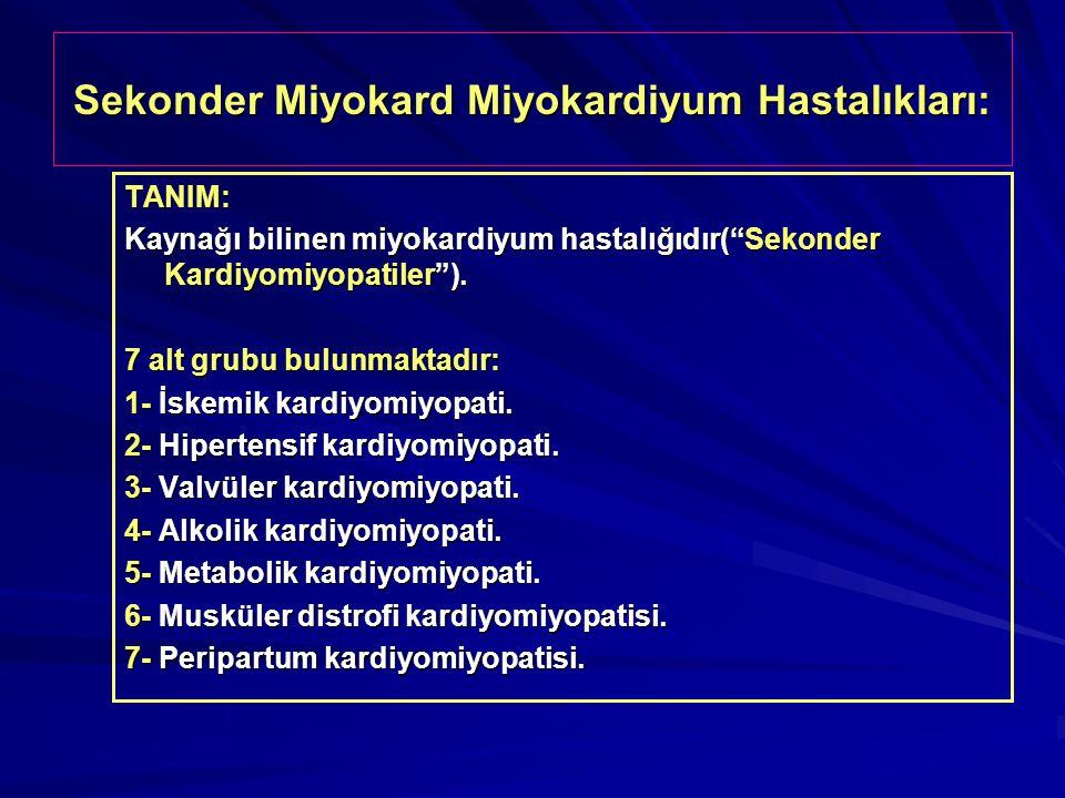 Sekonder Miyokard Miyokardiyum Hastalıkları: