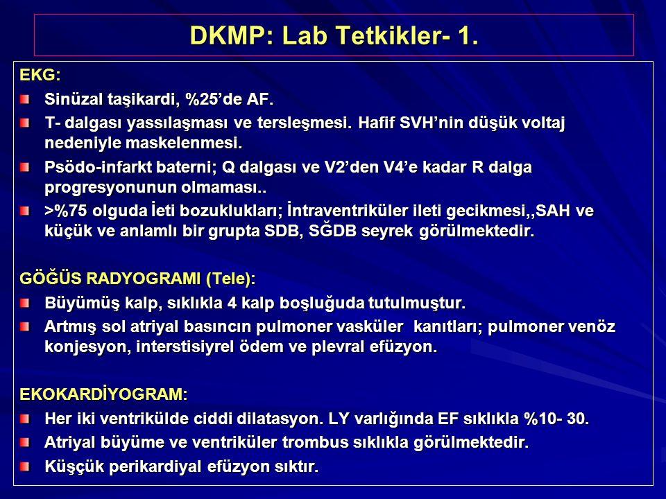 DKMP: Lab Tetkikler- 1. EKG: Sinüzal taşikardi, %25'de AF.