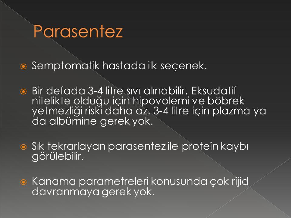 Parasentez Semptomatik hastada ilk seçenek.