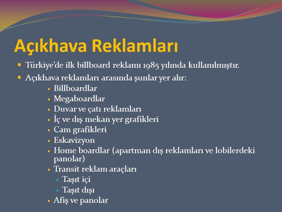 Açıkhava Reklamları Türkiye'de ilk billboard reklamı 1985 yılında kullanılmıştır. Açıkhava reklamları arasında şunlar yer alır: